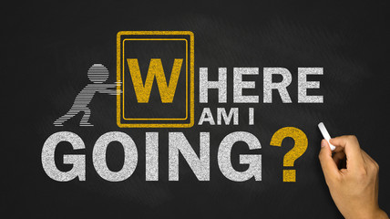 where am i goning?