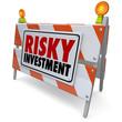 Risky Investment Warning Sign Barrier Money Management Caution