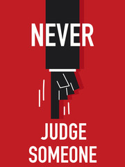 Words NEVER JUDGE SOMEONE