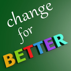 Change for better