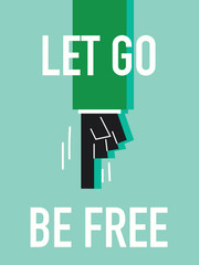 Words LET GO BE FREE