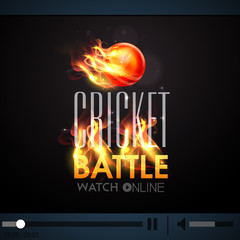 Live telecast with burning ball for Cricket Battle.