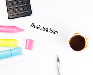 business plan words near highlighters calculator and coffee