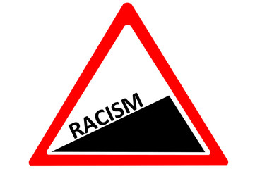 Racism increasing warning road sign isolated on white background
