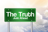 The Truth, Just Ahead Green Road Sign, Business Concept