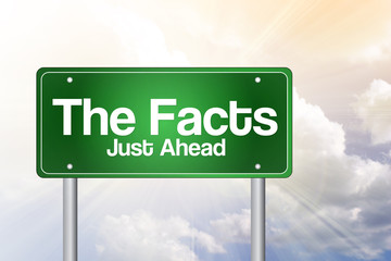 The Facts, Just Ahead Green Road Sign, Business Concept