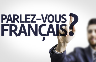 Business man pointing: Do You Speak French? (In French)