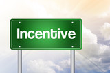 Incentive Green Road Sign, business concept poster