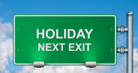 Holiday next exit road sign on sky background.