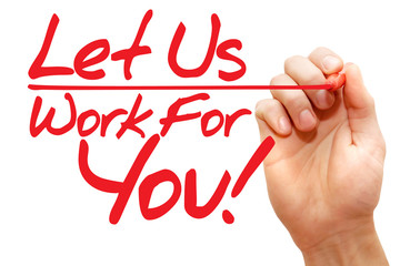 Hand writing Let Us Work For You with red marker