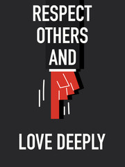 Words RESPECT OTHERS AND LOVE DEEPLY