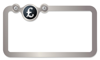 metal text frame for any text and pound sterling symbol