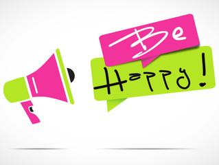 megaphone : be happy !