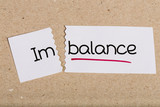 Sign with word imbalance turned into balance poster