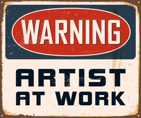 Vintage Metal Sign - Warning artist at work - Vector EPS10.