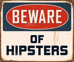 Vintage Metal Sign - Beware of Hipsters - Vector EPS10.
