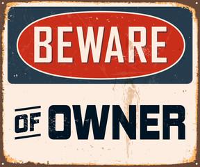 Vintage Metal Sign - Beware of Owner - Vector EPS10.