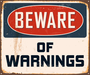 Vintage Metal Sign - Beware of Warnings - Vector EPS10.