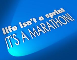 Life Isn't a Sprint It's a Marathon Inspiration Motivation Sayin