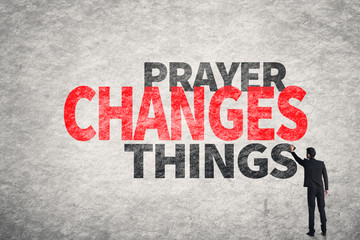 text on wall, Prayer Changes Things