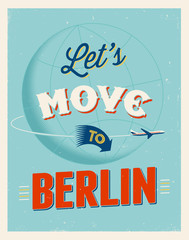Vintage vacations poster - Let's move to Berlin.