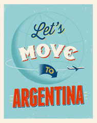 Vintage vacations poster - Let's move to Argentina.