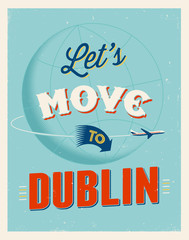 Vintage vacations poster - Let's move to Dublin.