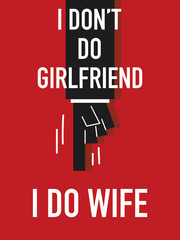 Words I DON'T DO GIRLFRIEND I DO WIFE