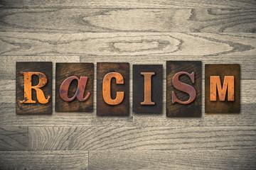 Racism Concept Wooden Letterpress Type