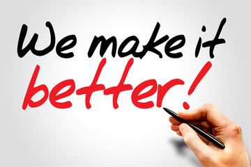 Hand writing We make it better!, business concept