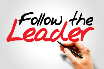 Hand writing Follow The Leader, business concept