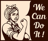 We can do it! working woman rolling up sleeves, gender equality poster