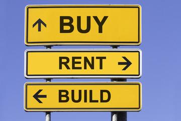 Buy, rent, build