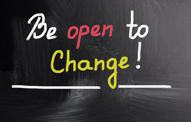 be open to change!