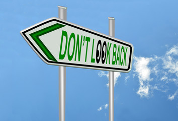 don't  look back - do not look back - road sign