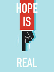 Words HOPE IS REAL