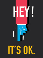 Words HEY IT'S OK