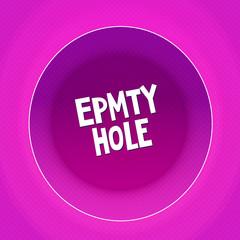 Empty hole