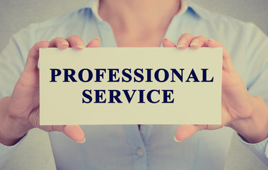 businesswoman hands holding Professional service sign card