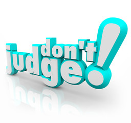 Don't Judge 3d Words Judgmental Be Just Fair Objective