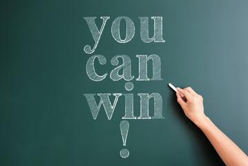 you can win written on blackboard