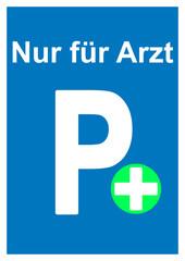 Arzt - Parkplatz - Schild