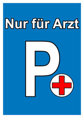 Arzt - Parkschild - Parkplatz