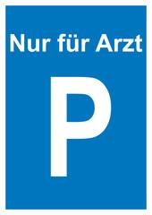 Arzt Parkplatz - Schild