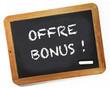 Offre Bonus sur ardoise