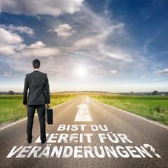 Bist du bereit für eine Veränderung?