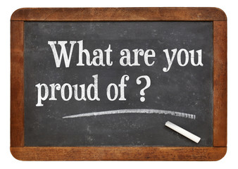 What are you proud of?
