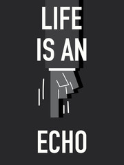 Words LIFE IS AN ECHO