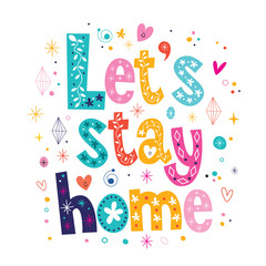 Let's stay home typography lettering decorative text