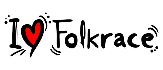 Folkrace love